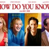 How Do You Know - Reese Witherspoon